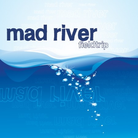 Mad River - Fieldtrip